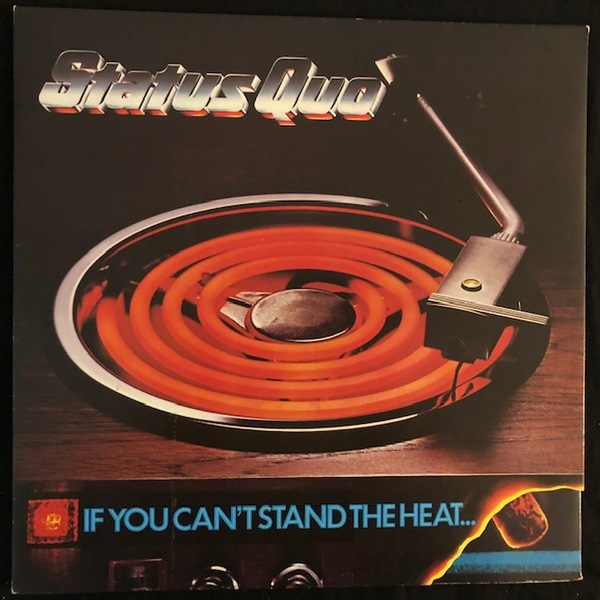 Status Quo ‎– If You Can't Stand The Heat