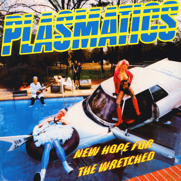 Plasmatics  ‎– New Hope For The Wretched
