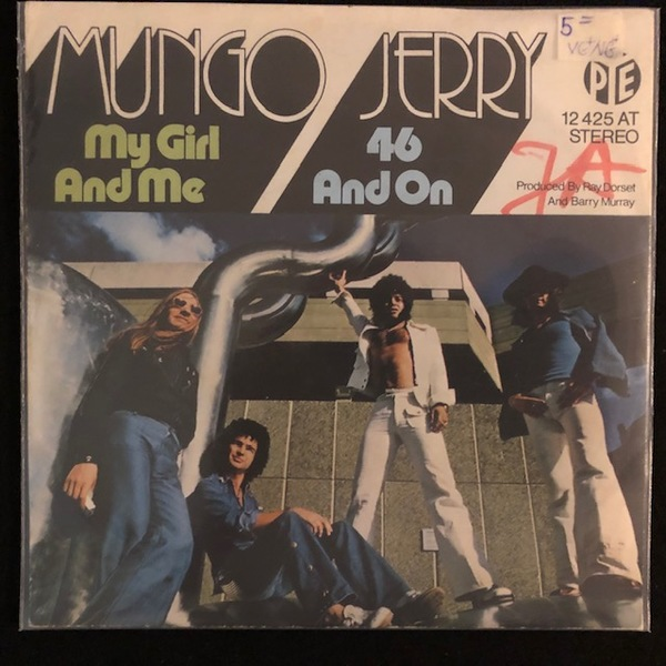 Mungo Jerry ‎– My Girl And Me / 46 And On