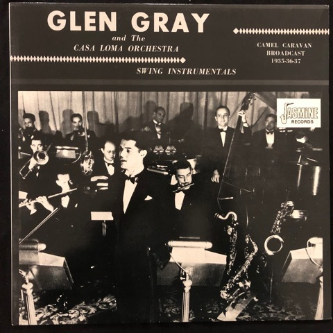 Glen Gray & The Casa Loma Orchestra ‎– Swing Instrumentals