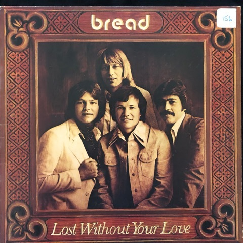 Bread ‎– Lost Without Your Love