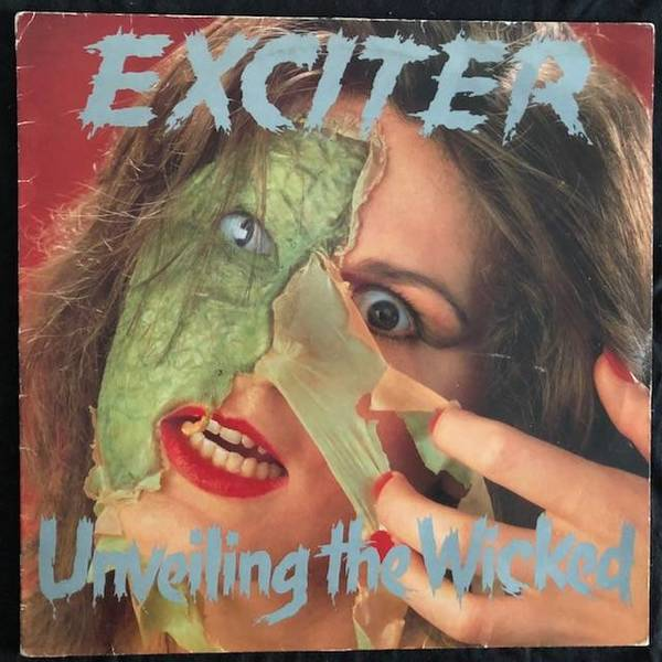 Exciter ‎– Unveiling The Wicked