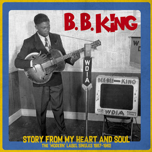 B.B. King ‎– Story From My Heart And Soul - The 'Modern' Label Singles 1957-1962
