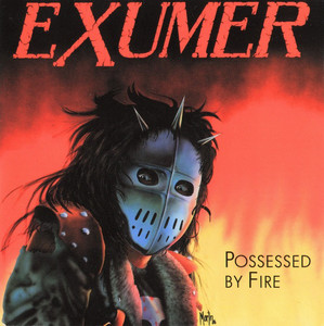 Exumer ‎– Possessed By Fire