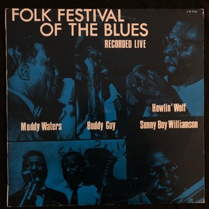 Muddy Waters, Buddy Guy, Howlin' Wolf, Sonny Boy Williamson ‎– Folk Festival Of The Blues
