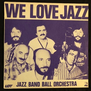 Jazz Band Ball Orchestra ‎– We Love Jazz