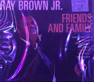Ray Brown Jr. ‎– Friends & Family