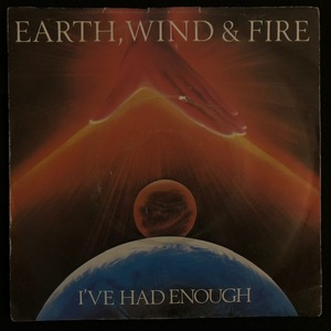 Earth, Wind & Fire ‎– I've Had Enough