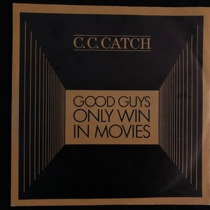 C.C. Catch ‎– Good Guys Only Win In Movies