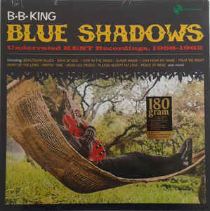 B.B. King ‎– Blue Shadows - Underrated Kent Recordings 1958-1962