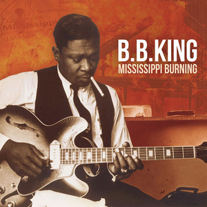 B.B. King ‎– Mississippi Burning