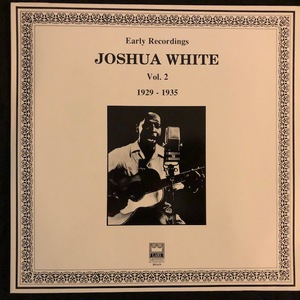Josh White ‎– Early Recordings Vol. 2 (1929-1935)