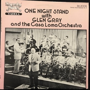 Glen Gray & The Casa Loma Orchestra ‎– One Night Stand With Glen Gray And The Casa Loma Orchestra