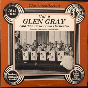 Glen Gray And The Casa Loma Orchestra ‎– The Uncollected 1943-1946 Vol. 2