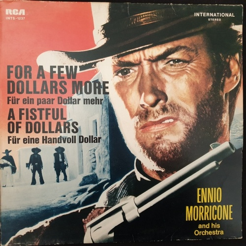 Ennio Morricone And His Orchestra ‎– For A Few Dollars More / A Fistful Of Dollars