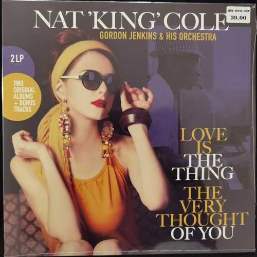 Nat King Cole ‎– Love Is The Thing/The Very Thought Of You