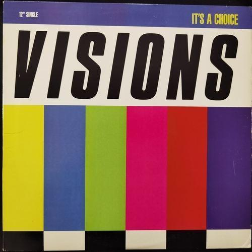 Visions ‎– It's A Choice