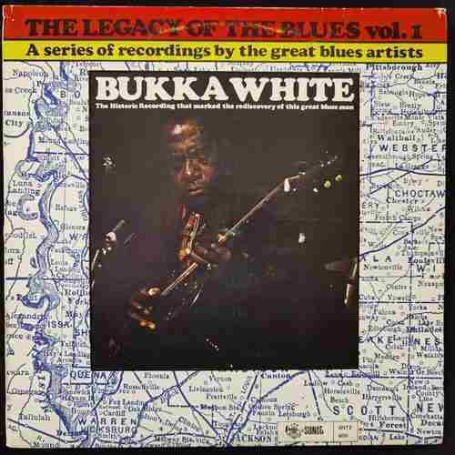 Bukka White ‎– The Legacy Of The Blues Vol. 1. - Mississippi Blues