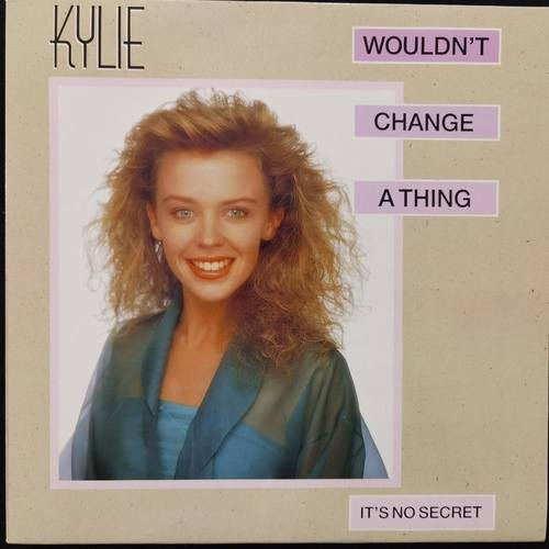 Kylie Minogue ‎– Wouldn't Change A Thing