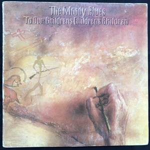 The Moody Blues ‎– To Our Children's Children's Children