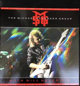 The Michael Schenker Group ‎MSG – Rock Will Never Die
