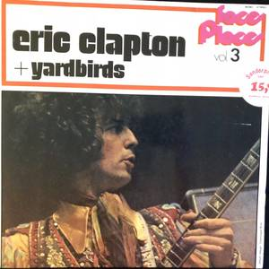 Eric Clapton + Yardbirds ‎– Faces And Places Vol. 3